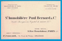 Ste  IMMOBILIERE PAUL BERNARD & C°  SIEGE SOCIAL 9 RUE BOURDALOUE PARIS AGENT REGIONAL P. FAUCARD RUE DE PATAY ORLEANS - Cartes De Visite