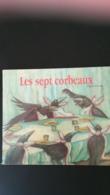 LES SEPT CORBEAUX  Albums  Du Père Castor RARE - Contes