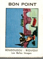 Bon Point Roudoudou - Riquiqui - Les Belles Images - Chromos