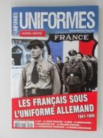 Les Français Sous L'uniforme Allemand 1941-1945 - Uniformes Hors Série N°29 - Livres, Revues & Catalogues