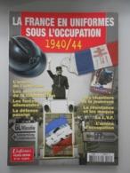 La France En Uniformes Sous L'occupation 1940 - Livres, Revues & Catalogues