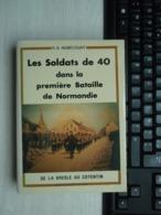 Les Soldats De 40 Dans La Première Bataille De Normandie - 1939-45