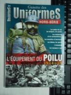 Gazette Des Uniformes Hors-série L'Equipement Du Poilu 1914-18 - 1914-18