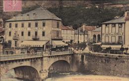 [09] Ariège > Tarascon Sur Ariege  Le Pont Et La Place Des Halles  Grand Café Teuliere - Autres Communes