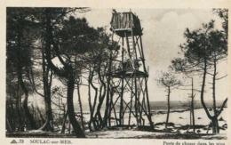 SOULAC   =  Poste De Chasse Dans Les Pins.   886 - Soulac-sur-Mer