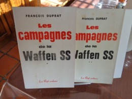 LES CAMPAGNES DE LA WAFFEN SS  François Duprat   2 Volumes 1973 - Storia