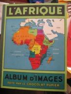 ALBUM D'IMAGES - CHOCOLAT PUPIER - L'AFRIQUE - 179 Vignettes Sur 252 - Geographie