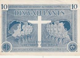 BILLET DE 10 VAILLANTS SANS N° SCOUTS DE FRANCE NOUS REFERONS UNE FRANCE PLUS BELLE A COEUR VAILLANT RIEN D'IMPOSSIBLE - Specimen