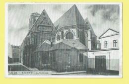 * Lille - Rijsel (Dép 59 - Nord - France) * église Sainte Catherine, Church, Kirche, Kerk, Rare, Old, CPA - Lille