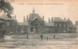 02 Boué La Mairie Et Les Ecoles Guerre Mondialle 1914 1918 - Autres Communes