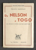 Garofalo - Da Nelson A Togo - Un Secolo Di Storia Militare Marittima 1^ Ed. 1939 - Libri, Riviste, Fumetti
