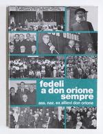 G. Marchi - Fedeli A Don Orione Sempre - Ass. Nazionale Ex Allievi - 1^ Ed. 1995 - Libri, Riviste, Fumetti