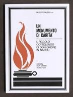 Musso - Un Monumento Di Carità - Piccolo Cottolengo Di Don Orione In Napoli 1988 - Libri, Riviste, Fumetti