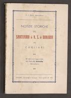 Notizie Storiche Del Santuario Di N. S. Di Bonaria In Cagliari - Ed. 1935 - Libri, Riviste, Fumetti