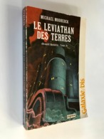 Sciences Fiction - GALAXIE / BIS N° 125  LE LEVIATHAN DES TERRES  Oswald Bastable Tome 2  Michaël MOORCOCK - Opta