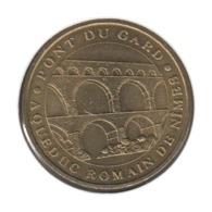 30005 - MEDAILLE TOURISTIQUE MONNAIE DE PARIS 30 - Le Pont Du Gard - 2005 - Monnaie De Paris