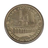31012 - MEDAILLE TOURISTIQUE MONNAIE DE PARIS 31 - Les Jacobins Mairie Toulouse - 2012 - Monnaie De Paris