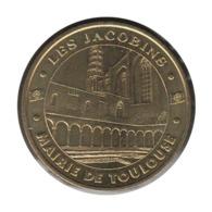 31030 - MEDAILLE TOURISTIQUE MONNAIE DE PARIS 31 - Les Jacobins Mairie De Toulouse - 2005 - Monnaie De Paris