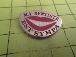 1016b PINS PIN'S / Beau Et Rare : Thème MEDICAL / MA DENTISTE EST SYMPA Mais Pas Bon Marché !!! - Médical