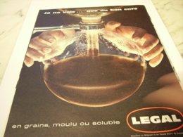 ANCIENNE PUBLICITE JE NE VOIS QUE DU BON CAFE LEGAL 1960 - Posters