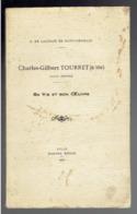 CHARLES GILBERT TOURRET POLITIQUE FRANCAIS 1795 1858 MONTMARAULT ALLIER PAR G. DE LACHAZE DE SAINT GERMAIN - Biografía