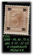 Österreich - Mi. Nr. 75 A - Gez. K 13 : 12 1/2 In Ungebraucht - Ungebraucht