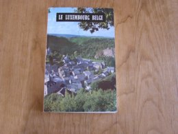 LE LUXEMBOURG BELGE Régionalisme Ancien Guide Ardenne Semois Gaume Virton Poupehan Rochehaut Corbion Bertrix Arlon - Belgium
