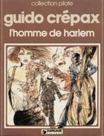 L'homme De Harlem RE-EDITION BE DARGAUD Collection Pilote 04/1982 Crepax (BI2) - Editions Originales (langue Française)