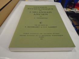 """LEXIQUE ETYMOLOGIQUE DE L'IRLANDAIS ANCIEN  Par J. VENDRYES  """"C""""  Par Les Soins De  E. BACHELLERY Et P.-Y. LAMBERT  1987 - Culture"""