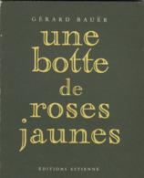 Une Botte De Roses Jaunes, Par Gérard Bauër. Ecole Estienne. - Livres, BD, Revues