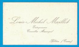 LOUIS-MICHEL MAILLOT ENTREPRENEUR CONSEILLER MUNICIPAL FELLETIN CREUSE - Cartes De Visite