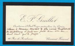 E. P. GUILLET CAPITAINE A L'ETAT MAJOR PARTICULIER DU GENIE 66 RUE DE BORDEAUX CLERMONT-FERRAND - Cartes De Visite