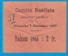 COMITE NOELISTE GOURNAY-EN-BRAY DIMANCHE 7 NOVEMBRE 1937 BACON COTE : 2 FR - Tickets D'entrée