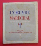 Ww2 Propagande 1941 L'Oeuvre Du Maréchal Pétain Francisque Edition Presses De L'Imprimerie Régionale - Documents