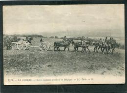 CPA - LA GUERRE - Notre Vaillante Artillerie En Belgique, Animé - Guerra 1914-18