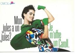 PUBLICITÉ , CAROLL , Mon Jules A Un Jules? Je M'offre Un Caroll - Advertising