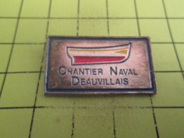 1418c PINS PIN'S / Beau Et Rare : Thème BATEAUX / BARQUE DEAUVILLE CHANTIER NAVAL DEAUVILLAIS - Barcos
