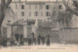 CPA 84 CAVAILLON  PENSIONNAT ST CHARLES  TRES ANIME VAUCLUSE ILLUSTRE - Cavaillon