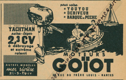 Ancienne Publicité (1954) : GOIOT, Moteurs Pour Youyou, Dériveur, Barque De Pêche, Pour Mer Et Rivière, Nantes - Publicités