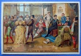 CHROMO.. CHICORÉE BOULANGÈRE....ROIS DE FRANCE.....1589 HENRI III....LA COUR ET LES MIGNONS - Trade Cards