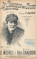 CHANSON, Type Réaliste - Le Chanteur Des Cours Ou Donnez Au Purotin - DUFOR - Partitions Musicales Anciennes