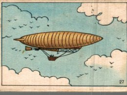 CHROMO  N° 27 LE BALLON DIRIGEABLE - Trade Cards