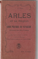 Arles Et Sa Région - Guide Pratique Du Voyageur - 1909 - J.Flamme - Bücher, Zeitschriften, Comics