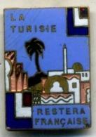 Insigne, LA TUNISIE RESTERA FRANÇAISE__delande - Armée De Terre