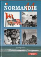Normandie - Jean Quellien - Guerre 1939-1945 - Nombreuses Photos - Weltkrieg 1939-45