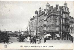 Anvers NA99: Vieux Marché Au Blé De Zélande 1909 - Antwerpen