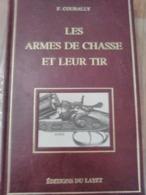 Réédition F. Courally Les Armes De Chasse Et Leur Tir. Edition Du Layet Numéroté (N°23). - Chasse/Pêche