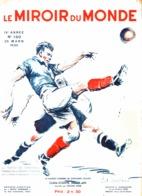 """MIROIR DU MONDE N° 160  - LE MATCH De FOOTBALL """" FRANCE-ALLEMAGNE """" à BERLIN    Par """" PAUL ORDNER """" 1933 - Other"""