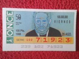 SPAIN CUPÓN DE ONCE OLD LOTTERY LOTERÍA ESPAÑA 1988 50 AÑOS VICTOR HUGO ESCRITOR FRANCIA FRANCE WRITER ÉCRIVAIN VER FOTO - Billetes De Lotería