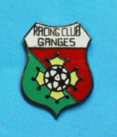 1 PIN'S  //   ** FOOTBALL / RACING CLUB / GANGES / OCCITANIE ** - Football